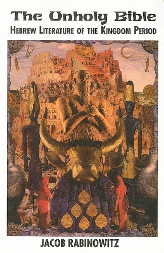 9781570270154: Unholy Bible, The: Hebrew Literature of the Kingdom Period (New Autonomy Series)