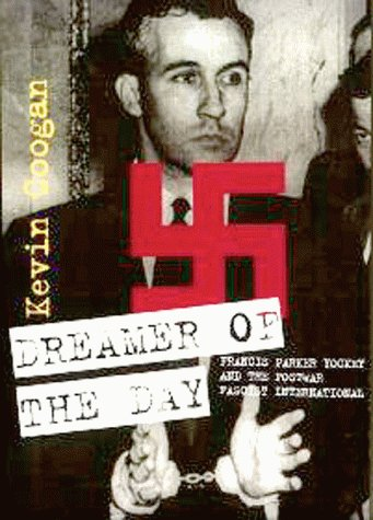 9781570270390: Dreamer of the Day: Francis Parker Yockey & The Postwar Fascist International