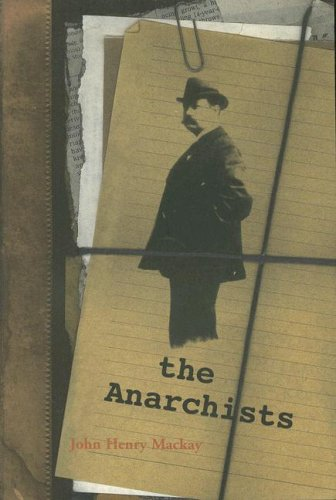 9781570270666: The Anarchists: A Picture of Civilization at the Close of the Nineteenth Century (Black Triangle Anti-Authoritarian Classics)