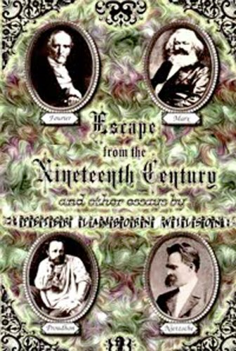 Escape from the Nineteenth Century and Other Essays: Wilson, Peter Lamborn