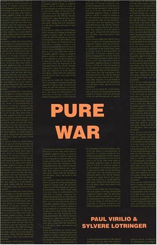 Pure War (Semiotext(e) / Foreign Agents): Paul Virilio, Sylv?re
