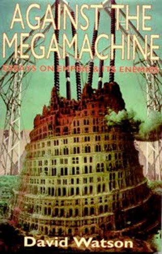 9781570270871: Against the Megamachine: Essays on Empire and Its Enemies