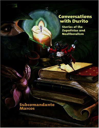9781570271182: Conversations with Durito: Stories of Zapatistas and Neoliberalism