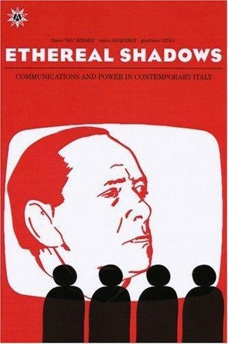 9781570271885: Ethereal Shadows: Communications and Power in Contemporary Italy