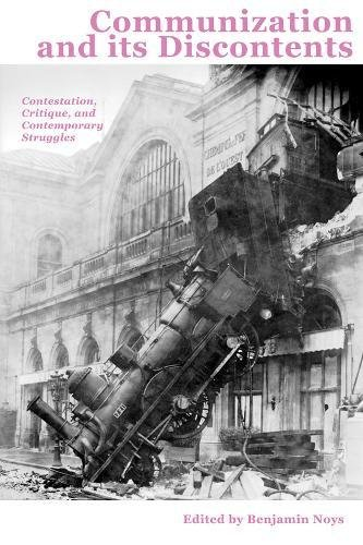 9781570272318: Communization and its Discontents: Contestation, Critique, and Contemporary Struggles (Minor Compositions)