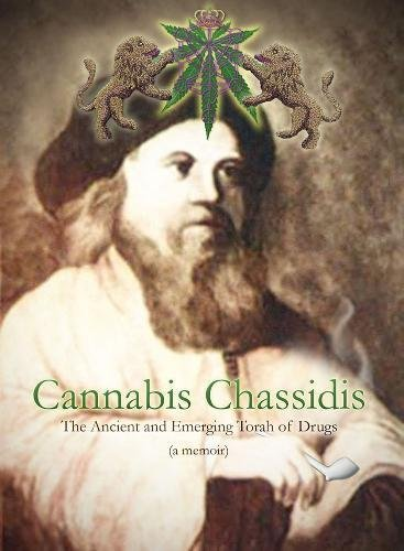 9781570272622: Cannabis Chassidis: The Ancient and Emerging Torah of Drugs