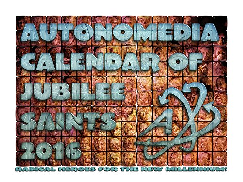 9781570273087: 2016 Autonomedia Calendar of Jubilee Saints