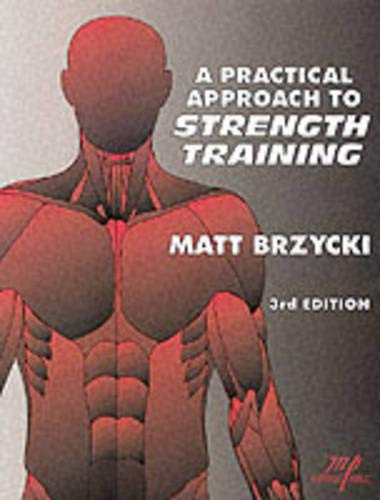 9781570280184: A Practical Approach To Strength Training