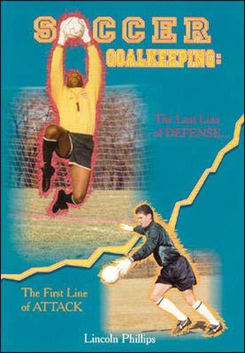 Soccer Goalkeeping: Phillips, Lincoln
