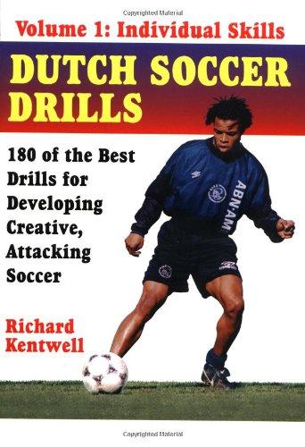 Dutch Soccer Drills Vol. 1: Individual Skills: Richard Kentwell