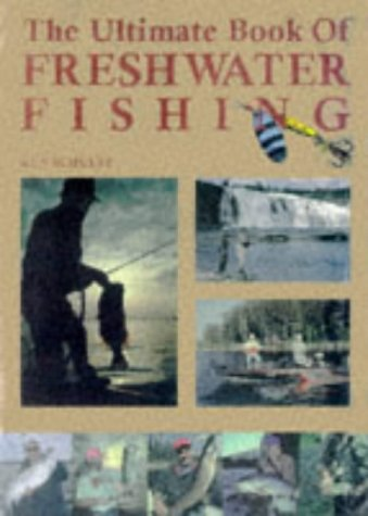 The Ultimate Book of Freshwater Fishing (1570281548) by Schultz, Ken