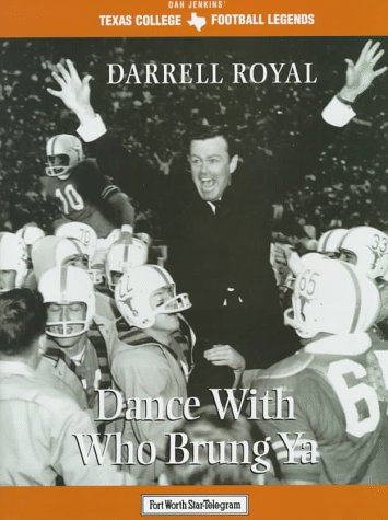DARRELL ROYAL: DANCE WITH WHO BRUNG YA (SIGNED BY ROYAL): Jones, Mike; Jenkins, Dan