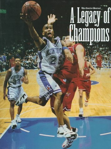 9781570281693: A Legacy of Champions: The Story of the Men Who Built University of Kentucky Basketball (Fan Series of Sports Books)