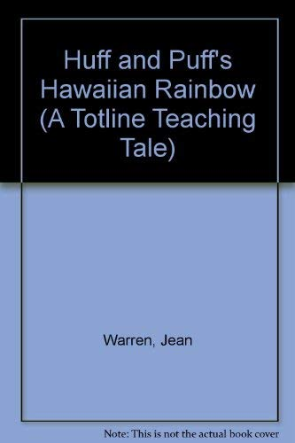 Huff and Puff's Hawaiian Rainbow (A Totline Teaching Tale) (1570290199) by Warren, Jean; Piper, Molly; Ekberg, Marion Hopping