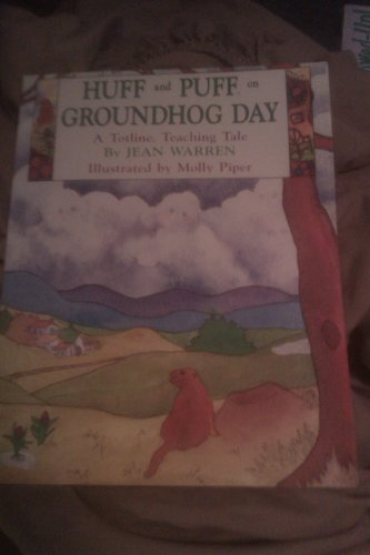 9781570290589: Huff and Puff on Groundhog Day (A Totline Teaching Tale)