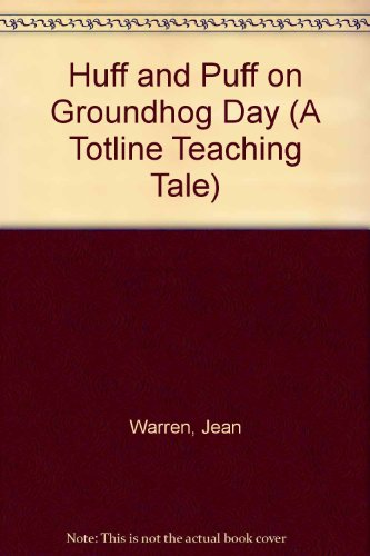 9781570290596: Huff and Puff on Groundhog Day (A Totline Teaching Tale)