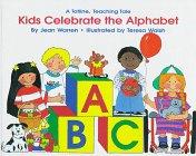 9781570290732: Kids Celebrate the Alphabet (Totline Teaching Tale)