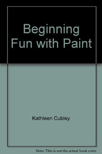 9781570291371: Beginning Fun with Paint (Totline Beginning Art Book)