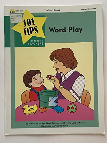 9781570291579: Word Play (101 Tips for Toddler Teachers)
