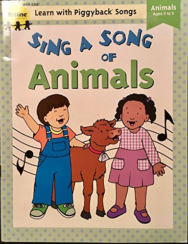 Sing a Song of Animals (Learn With Piggback Songs Series) (1570291683) by Durby Peterson; Jean Warren