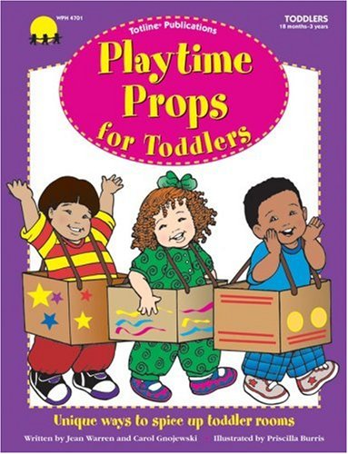 9781570292040: Playtime Props for Toddlers (Time for Toddlers Series)Code# W4701