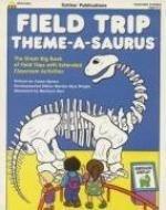 9781570292620: Field Trip Theme-A-Saurus