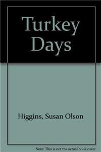 Turkey Days: Susan Olson Higgins