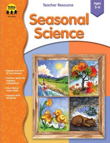 Seasonal Science, Ages 3-6: Totline Publications (Compiler)