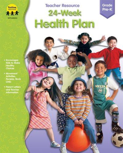 24-Week Health Plan: Totline Publications (Compiler)