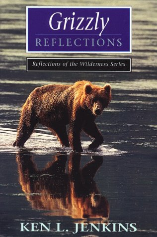 Grizzly Reflections: Ken L. Jenkins