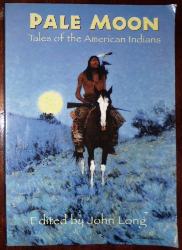 Pale Moon: Tales of the American Indians