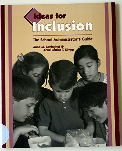 Ideas for inclusion: The school adminstrator's guide (9781570350429) by Anne M Beninghof