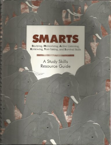 Smarts: Studying, Memorizing, Active Listening, Reviewing, Test-taking, And Survival Skills: Susan ...