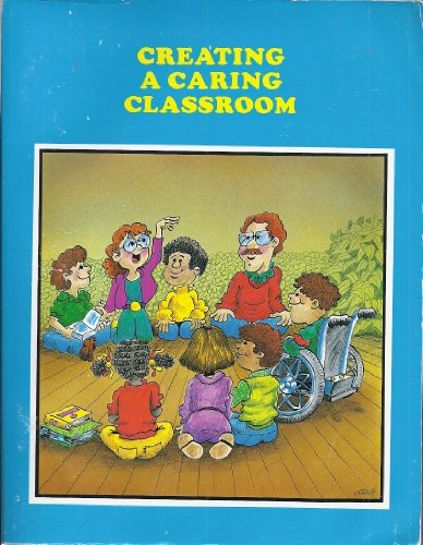 9781570351211: Creating a Caring Classroom: A Validated Washington State Innovative Education Program
