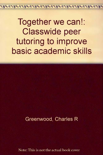 9781570351259: Together we can!: Classwide peer tutoring to improve basic academic skills