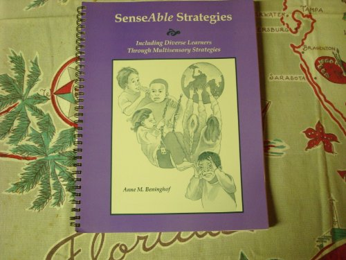 SenseAble Strategies: Including Diverse Learners Through Multisensory Strategies (1570351600) by Anne M. Beninghof