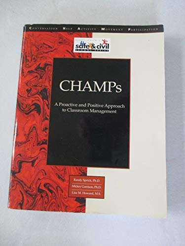 9781570351662: Champs: A Proactive & Positive Approach to Classroom Management For Grades K-9