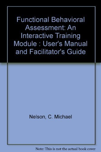 9781570352744: Functional Behavioral Assessment: An Interactive Training Module : User's Manual and Facilitator's Guide