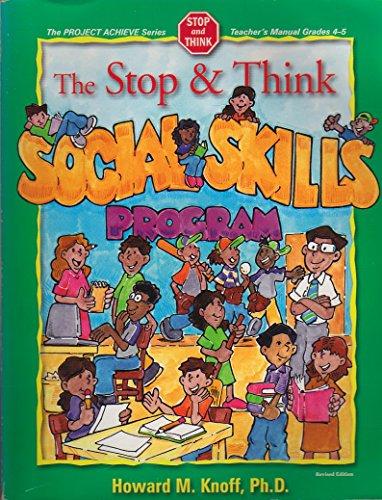 The Stop and Think Social Skills Program Grades 4-5: Howard M. Knoff Ph.D.