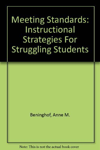 Meeting Standards: Instructional Strategies For Struggling Students (1570355150) by Anne M. Beninghof