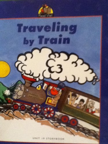 Traveling By Train Unit 19 Storybook (Read Well Books): Tom Gerald