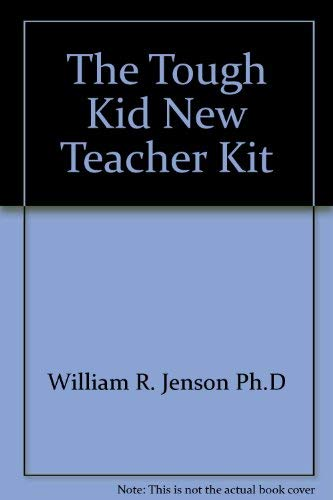 The Tough Kid New Teacher Kit (1570359172) by William R. Jenson Ph.D; Ginger Rhode, Ph.D; H. Kenton Reavis, Ed.D.