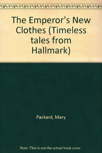 The Emperor's New Clothes (Timeless Tales from: Mary Packard, Hans