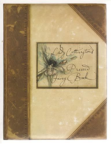 Lady Cottington's Pressed Fairy Book ( Illustrated: Lady Angelica Cottington,