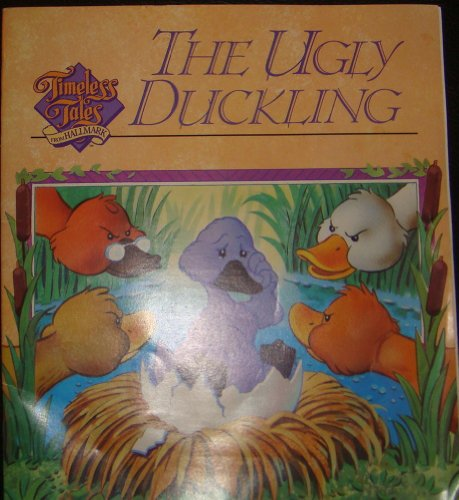 9781570360749: The ugly duckling (Timeless tales from Hallmark)