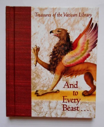 9781570361012: And to Every Beast... (Treasures of the Vatican Library)