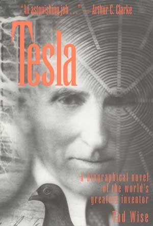 9781570361630: Tesla: A Biographical Novel of the World's Greatest Inventor