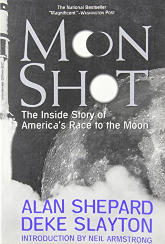 Moon Shot: The Inside Story of America's Race to the Moon (1570361673) by Alan Shepard; Deke Slayton