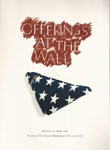 9781570361746: Offerings at the Wall: Artifacts from the Vietnam Veterans Memorial Collection