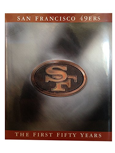 9781570361999: The San Francisco 49Ers: The First Fifty Years